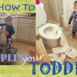 How to Discipline Your Toddler - It's Hard and It's OK