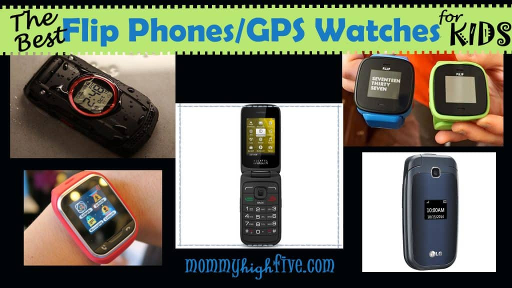 69923df92 Best Flip Phones and GPS Watches for Kids 2019 - Mommy High Five