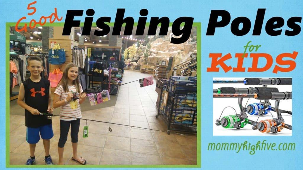 6 Good Beginner Fishing Poles for Kids