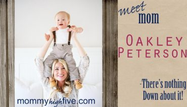 Meet Mom Oakley Peterson of Nothing Down About It