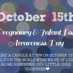 October 15th Pregnancy and Infant Loss Awareness Day