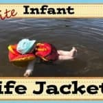 5 Best Infant Life Jackets and Toddler Life Vests 2018