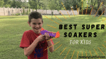 Best Nerf Super Soakers to Buy for Kids in 2020