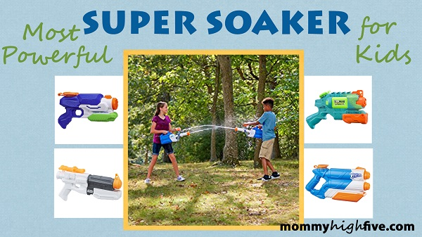 Most Powerful Super Soaker for Kids