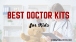 10 Best Toy Doctor Kits for Toddlers and Children 2020