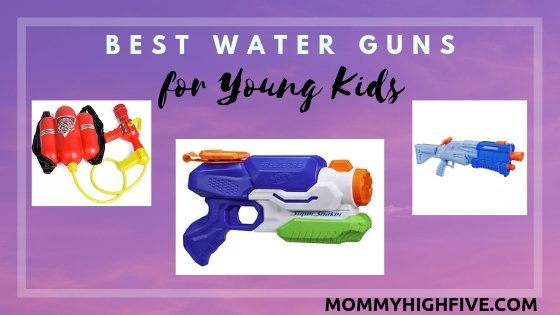 Best Water Guns for Young Kids-Mommyhighfive