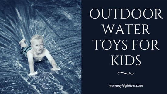 Outdoor Water Toys for Kids