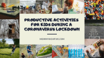 34 Productive Activities For Kids During The Coronavirus Pandemic