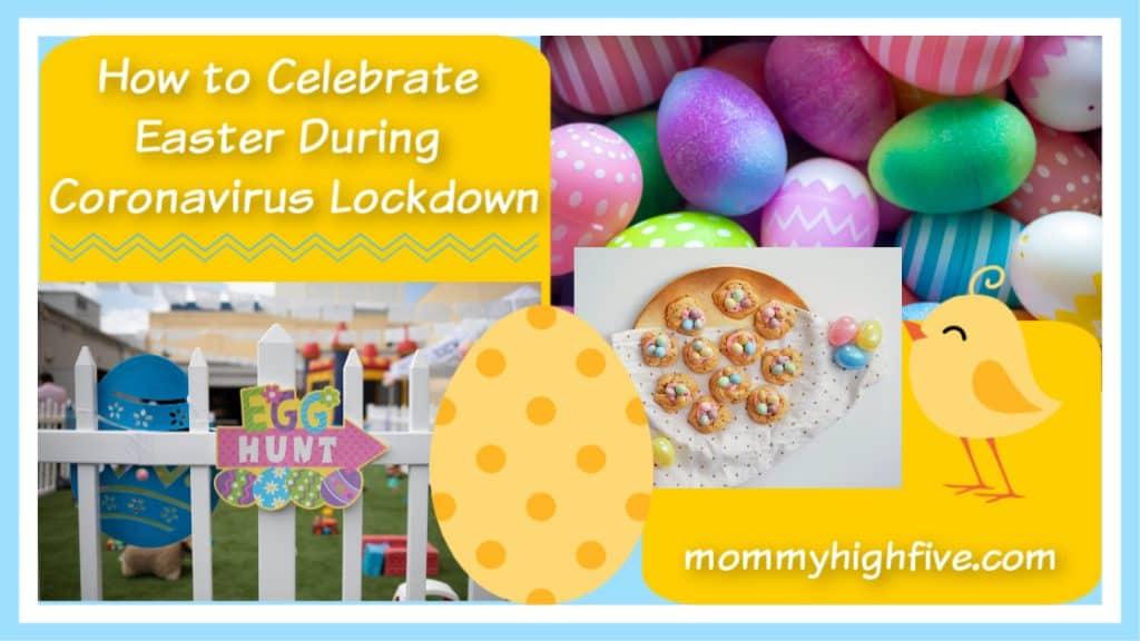 How to Celebrate Easter During Coronavirus Lockdown