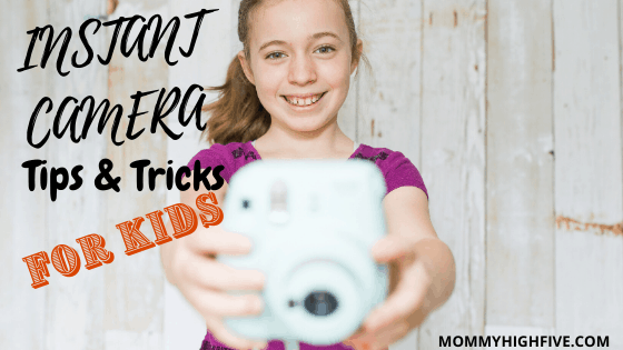 Instant Camera Tips and Tricks for Kids