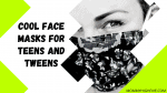 15 Cool Face Masks for Teens and Tweens