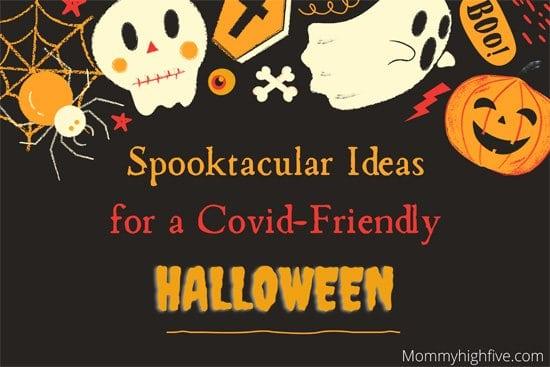 Spooktacular Ideas for a Covid-Friendly Halloween