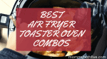 Toaster Oven Air Fryer Combo to Buy 2020