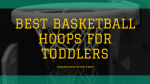 13 Top Basketball Hoops for Toddlers 2021