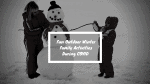 Fun Outdoor Winter Family Activities During COVID