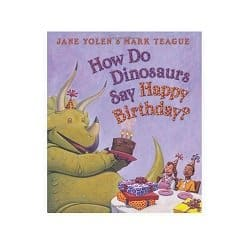 How Do Dinosaurs Say Happy Birthday