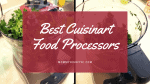 Best Budget Cuisinart Food Processors