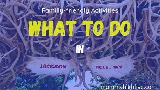 Family-friendly Activities in Jackson Hole, Wyoming