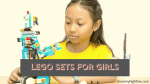 Great LEGO Sets Girls will Love 2021