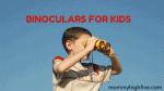 11 Best Binoculars for Kids Who Love to Explore 2021