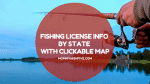 Fishing License Info by State with Searchable Map