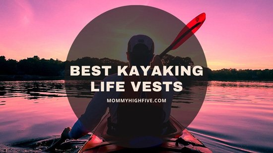 Best Kayaking Life Vests