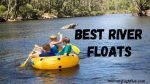 Best River Floats and Tubes for Rafting