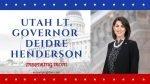 Deidre Henderson: Lt. Governor of Utah and Inspiring Mom
