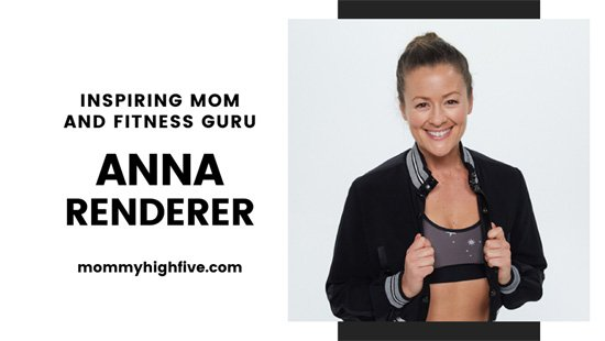 Anna Renderer Inspiring Mom