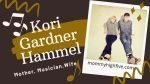 Kori Gardner Hammel: Mother, Wife, and Musician